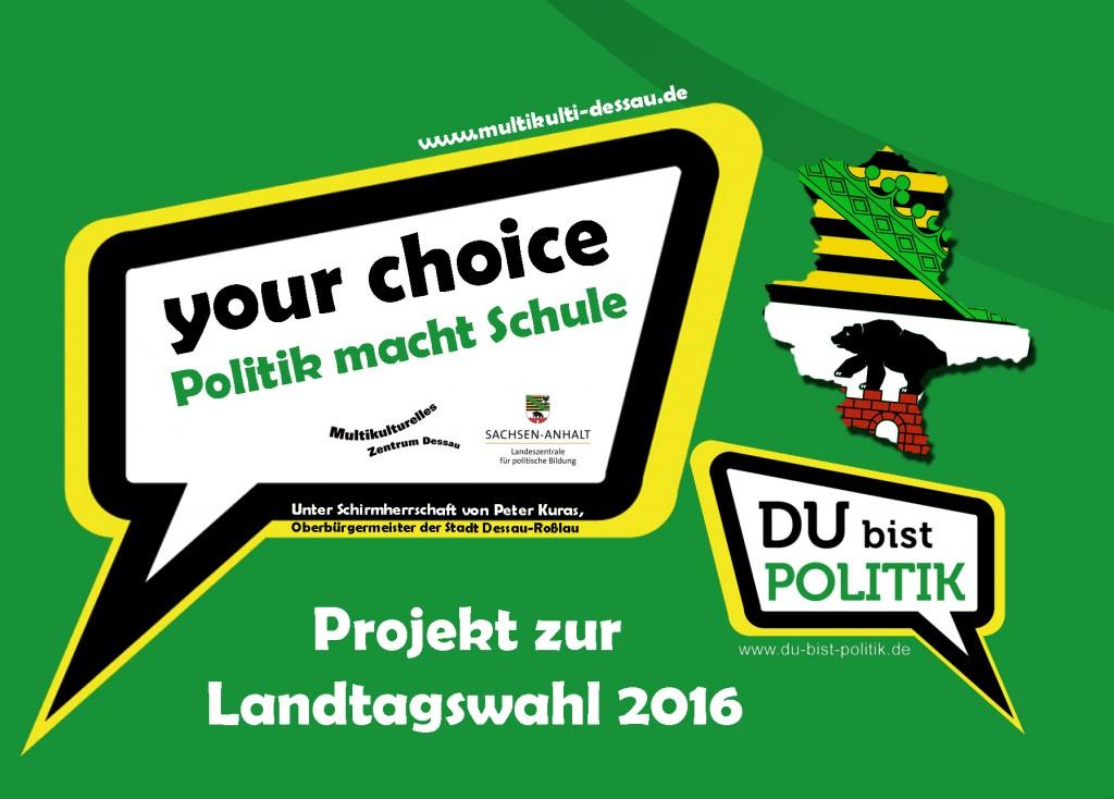 your choice - Politik macht Schule, Projekt zur Landtagswahl 2016
